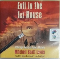 Evil in the 1st House - A Starlight Detective Agency Mystery written by Mitchell Scott Lewis performed by John Lescault on CD (Unabridged)
