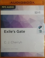 Exile's Gate written by C.J. Cherryh performed by Jessica Almasy on MP3 CD (Unabridged)
