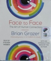 Face to Face - The Art of Human Connection written by Brian Glazer performed by Steven Weber on Audio CD (Unabridged)