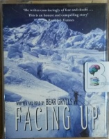 Facing Up written by Bear Grylls performed by Bear Grylls on Cassette (Abridged)