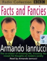 Facts and Fancies written by Armando Iannucci performed by Armando Iannucci on Cassette (Abridged)