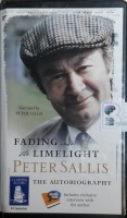 Fading into the Limelight written by Peter Sallis performed by Peter Sallis on Cassette (Unabridged)