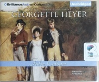 False Colours written by Georgette Heyer performed by Phyllida Nash on CD (Unabridged)
