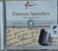 Famous Speeches written by William Shakespeare performed by Lawrence Olivier, John Gielgud, James Mason and Marlon Brando on CD (Abridged)