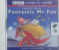 Fantastic Mr Fox written by Roald Dahl performed by Lionel Jeffries on CD (Unabridged)