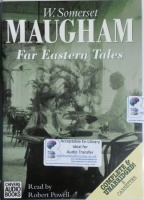 Far Eastern Tales written by W. Somerset Maugham performed by Robert Powell on Cassette (Unabridged)