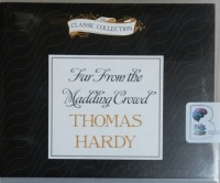 Far From the Madding Crowd written by Thomas Hardy performed by Julie Christie on CD (Abridged)
