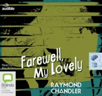 Farewell, My Lovely written by Raymond Chandler performed by Ray Porter on CD (Unabridged)