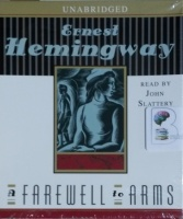 Farewell to Arms written by Ernest Hemingway performed by John Slattery on CD (Unabridged)