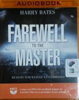 Farewell to the Master written by Harry Bates performed by Tom Weiner on MP3 CD (Unabridged)