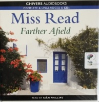 Farther Afield written by Mrs Dora Saint as Miss Read performed by Sian Phillips on CD (Unabridged)
