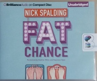 Fat Chance written by Nick Spalding performed by Heather Wilds and Napoleon Ryan on CD (Unabridged)