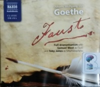 Faust - Naxos Dramatisation written by Johann Wolfgang Von Goethe performed by Samuel West, Toby Jones, Derek Jacobi and Anna Maxwell Martin and Cast on CD (Abridged)