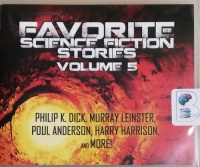 Favorite Science Fiction Stories - Volume 5 written by Various Sci-Fi Authors performed by Jim Roberts, Cindy Hardin Killavey, Kevin Killavey and Mark Nelson on CD (Unabridged)