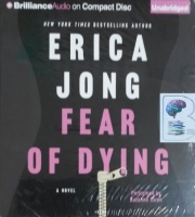 Fear of Dying written by Erica Jong performed by Suzanne Toren on CD (Unabridged)