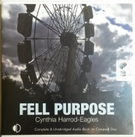 Fell Purpose written by Cynthia Harrod-Eagles performed by Terry Wale on CD (Unabridged)