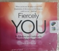 Fiercely You written by Jackie Huba with Shelly Stewart Kronbergs performed by Jackie Huba and Shelly Stewart Kronbergs on MP3 CD (Unabridged)