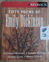 Fifty Poems of Emily Dickinson written by Emily Dickinson performed by Sharon Stone, Meryl Streep, Glenda Jackson and Stephanie Beacham on Cassette (Unabridged)