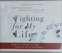 Fighting for My Life written by Jamie TenNapel Tyrone and Marwan Noel Sabbagh MD performed by Steven Roy Grimsley and Lisa Larsen on CD (Unabridged)