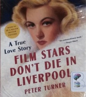 Film Stars Don't Die In Liverpool - A True Love Story written by Peter Turner performed by Peter Kenny on CD (Unabridged)