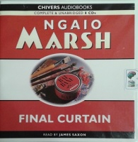 Final Curtain written by Ngaio Marsh performed by James Saxon on CD (Unabridged)