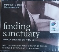 Finding Sanctuary - Monastic Steps for Everyday Life written by Christopher Jamison performed by Christopher Jamison and  on CD (Unabridged)