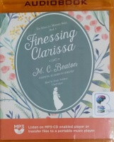Finessing Clarissa written by Marion Chesney performed by Lindy Nettleton on MP3 CD (Unabridged)