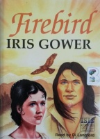 Firebird written by Iris Gower performed by Di Langford on Cassette (Unabridged)