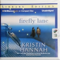 Firefly Lane written by Kristin Hannah performed by Susan Ericksen on CD (Unabridged)
