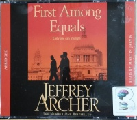 First Among Equals written by Jeffrey Archer performed by Martin Jarvis on CD (Abridged)
