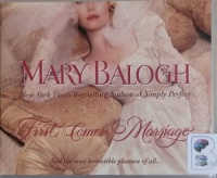 First Comes Marriage written by Mary Balogh performed by Anne Flosnik on CD (Unabridged)