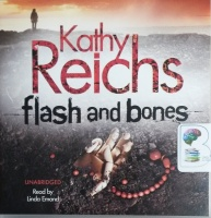 Flash and Bones written by Kathy Reichs performed by Linda Emond on CD (Unabridged)