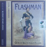 Flashman written by George MacDonald Fraser performed by Rupert Penry-Jones on CD (Abridged)