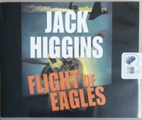 Flight of Eagles written by Jack Higgins performed by Michael Page on CD (Unabridged)