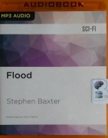 Flood written by Stephen Baxter performed by Chris Patton on MP3 CD (Unabridged)
