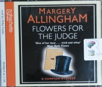 Flowers for the Judge written by Margery Allingham performed by Philip Franks on CD (Abridged)