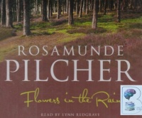 Flowers in the Rain and Other Stories written by Rosamunde Pilcher performed by Lynn Redgrave on CD (Abridged)