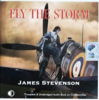 Fly The Storm written by James Stevenson performed by Julia Franklin on CD (Unabridged)