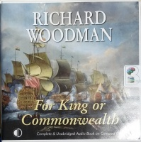 For King or Commonwealth written by Richard Woodman performed by Andrew Wincott on CD (Unabridged)