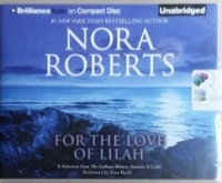 For the Love of Lilah written by Nora Roberts performed by Kate Rudd on CD (Unabridged)