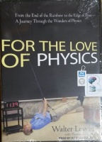 For the Love of Physics written by Walter Lewin performed by Kent Cassella on MP3 CD (Unabridged)