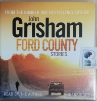 Ford County - Stories written by John Grisham performed by John Grisham on CD (Unabridged)