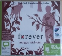 Forever - The Wolves of Mercy Falls written by Maggie Stiefvater performed by Dan Bittner, Pierce Cranvens, Emma Galvin and Jenna Lamia on MP3 CD (Unabridged)