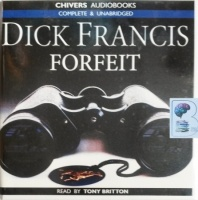 Forfeit written by Dick Francis performed by Tony Britton on Audio CD (Unabridged)
