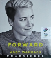 Forward written by Abby Wambach performed by Abby Wambach on CD (Unabridged)