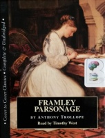 Framley Parsonage written by Anthony Trollope performed by Timothy West on Cassette (Unabridged)