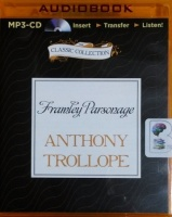 Framley Parsonage written by Anthony Trollope performed by Timothy West on MP3 CD (Unabridged)