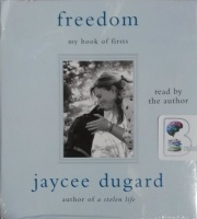 Freedom - My Book of Firsts written by Jaycee Dugard performed by Jaycee Dugard on CD (Unabridged)