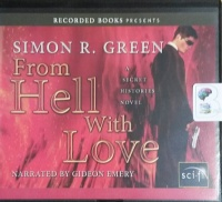 From Hell With Love written by Simon R. Green performed by Gideon Emery on CD (Unabridged)