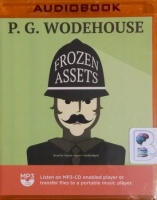Frozen Assets written by P.G. Wodehouse performed by Simon Vance on MP3 CD (Unabridged)